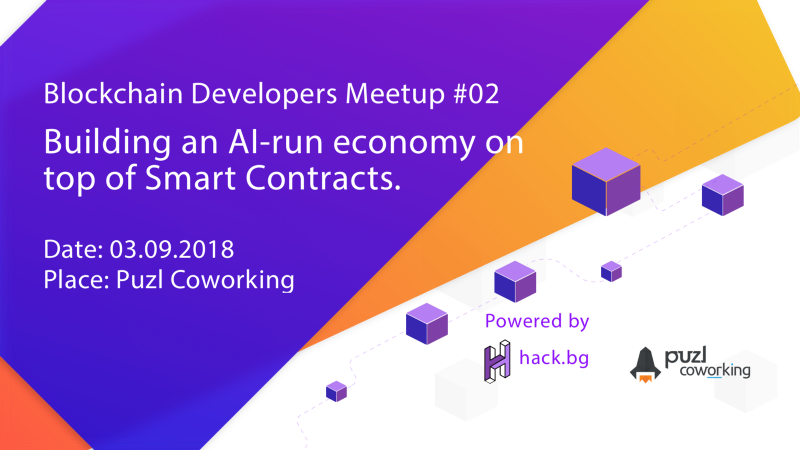 Blockchain Developers Meetup — #0x02 — Building AI-run economy on top of Smart Contracts 1