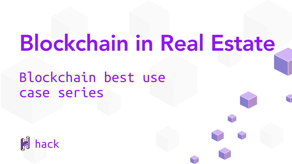 Blockchain in Real Estate 1
